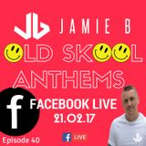Jamie B's Live Old Skool Anthems On Facebook Live 21.02.17