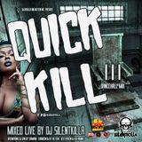 QUICK KILL 3 NEW DANCEHALL MIX BY SILENTKILLA 7.1.18