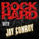 ROCK HARD with Jay Conroy 321