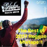 Blaka Blaka Show The Best of Reggae 2017 Mix