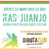 Ras Juanjo @ Juanita Club 23/05/2013