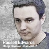 RUSSELL EDWARDS DEEP GROOVE SESSIONS 2