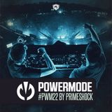 Primeshock Presents: Powermode Episode 22