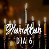 Celebracion de Hanukkah |  Dia 6