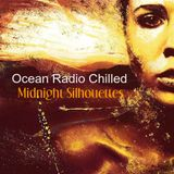 "Ocean Radio Chilled ""Midnight Silhouettes"" 1-13-19"