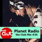 DJ Da Silva - Planet Radio the Club #36 (10-2013)