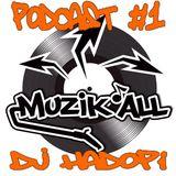 MuzikAll Podcast#1 - Dj Hadopi