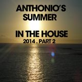 Anthonio's Summer In The House 2014 part 2
