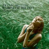 Bryan Milton - Enigmatic mix 007