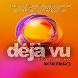 Dean Baker - Deja vu Promotional Mix / Dimitri from Paris gig / 20/04/19