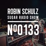 Robin Schulz | Sugar Radio 133