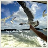 Eagle (Take Me Away)
