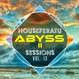 ABYSS Ep. 2 - Houseferatu Sessions Vol. 13 (Deep House)