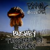 Bushby - Tempered By Savagery