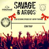 Savage And Argos Club Session Episode 007 **Merry Trapmas**