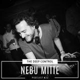 Nebu Mitte - The Deep Control podcast #22