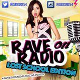 RAVE ON RADIO - LOST SCHOOL EDITION