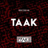 FFAKE PODCAST SERIES #006: TAAK