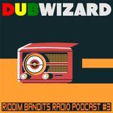 DuBWiZaRd - Riddim Bandits Radio Podcast #3