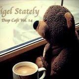 Nigel Stately - Deep Café Vol. 14