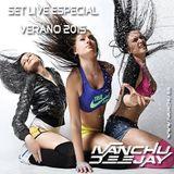 SET LIVE ESPECIAL VERANO 2015 -  IVANCHU DEEJAY