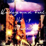Underground Tech. /// Vol. 9 /// Madrid