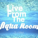 Live From The Aqua Room. Mix #3 with J.Marz