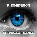 A Dimension Of Vocal Trance with DJ Mag1ca XL (01-04-2018)