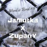 Jamutka x Zupany - Word is Bond #16