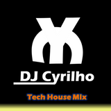 DJ Cyrilho - Tech House Mix