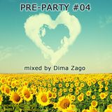 Dima Zago - Pre-Party #04