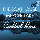 The Boathouse at Mercer Lake Cocktail Hour