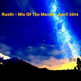 Rueth - Mix Of The Month - April 2014