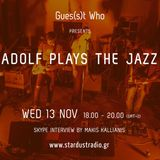 Gues(s)t Who #67 | Adolf Plays The Jazz, Post rock/Shoegaze Band | 13.11