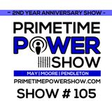 Primetime Power Show | Show # 105 | 090416