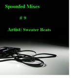 Spoonfed Mixes // #9 // Sweater Beats
