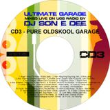 Ultimate Garage 1 CD3 - Pure Oldskool Garage Mixed By DJ Son E Dee Vol 1