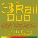 3rd Rail Dub - Electrifying Roots Reggae - Dub & Dubber Vol. 9