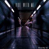 Vibe With Me - DJ TAÏ