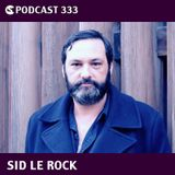 CS Podcast 333: Sid Le Rock