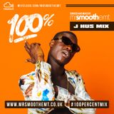 @MrSmoothEMT - 100% J Hus | #100PercentMix
