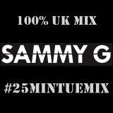 UK Mix - #25minutemix - Twitter - @sammyghq