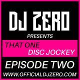 #ThatOneDiscJockey - Episode Two