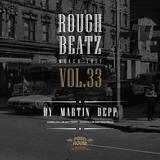 MARTIN DEPP 'Rough Beatz' vol.33 (March 2017)