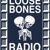 Loose Bones - 12th February 2018