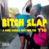 B i T C H  S L A P : A Mixtape for TLG
