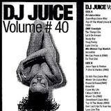 DJ Juice # 40