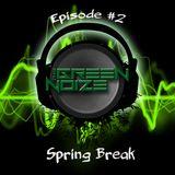 Episode #2- Spring Break