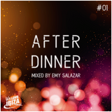 After Dinner - Vol. 01 / Mixed by Emy Salazar
