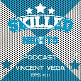 Skilled Nights Podcast #037 by Vincent Vega